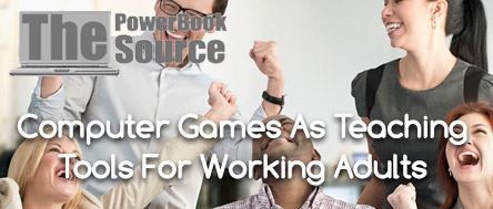 Computer Games As Teaching Tools For Working Adults
